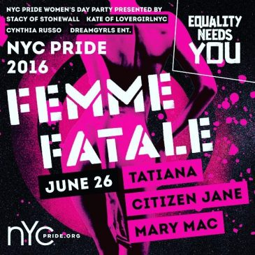 FEMME FATALE| NYC PRIDE SUNDAY | June 26