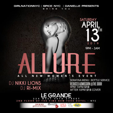 4-13-2018 ALLURE: New Saturday Night Party in NYC | Le Grande